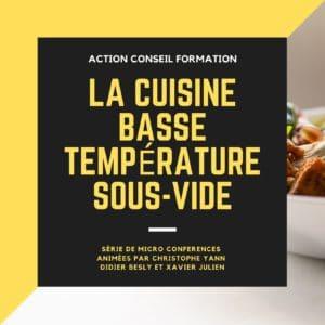 Conférences La cuisine basse température sous vide